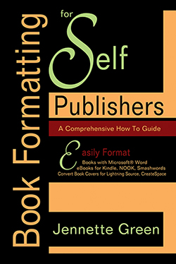 Book Formatting for Self Publishers, a Comprehensive How to Guide